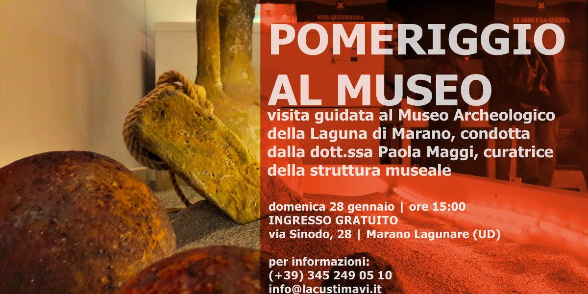 POMERIGGIO AL MUSEO   visita guidata gratuita al Museo Archeologico della Laguna di Marano