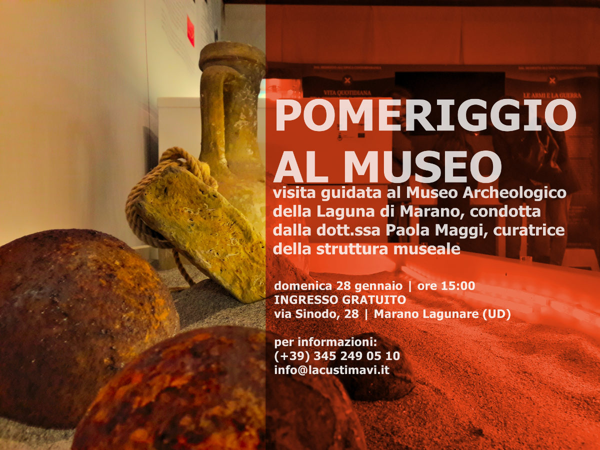 POMERIGGIO AL MUSEO | visita guidata gratuita al Museo Archeologico della Laguna di Marano